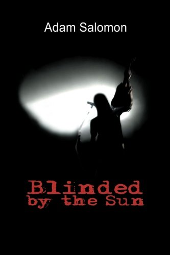 9781466376939: Blinded by the Sun