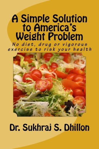 9781466377127: A Simple Solution to America's Weight Problem: No diet, drug or vigorous exercise to risk your health