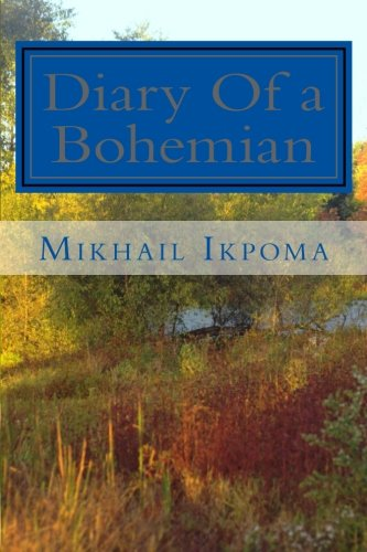 9781466377943: Diary Of a Bohemian: thoughts of a pragmatic universalist
