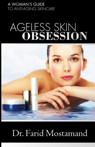 9781466378452: Ageless Skin Obsession: A woman's guide to anti aging skin care