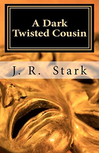 A Dark Twisted Cousin: J. R. Stark