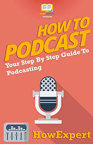 9781466379848: How To Podcast - Your Step-By-Step Guide To Podcasting