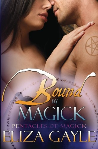 9781466380363: Bound by Magick