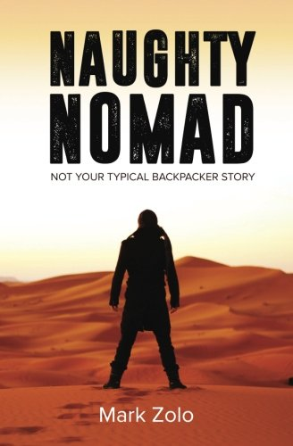 9781466381698: Naughty Nomad: Not your typical backpacker story