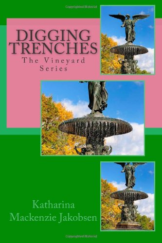 9781466381834: Digging Trenches: The Vineyard Series