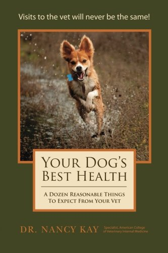 9781466381957: Your Dog's Best Health: A Dozen Reasonable Things to Expect From Your Vet
