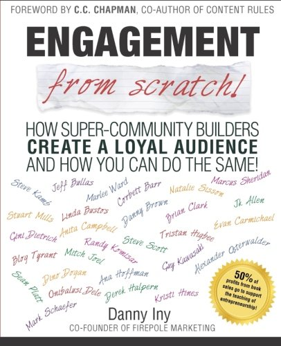 Engagement from Scratch!: How Super-Community Builders Create: Iny, Danny; Chapman,