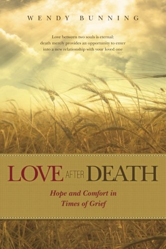 9781466383340: Love After Death: Hope and Comfort in Times of Grief