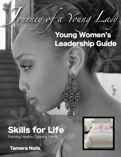 9781466383852: Skills for LIFE: Every Young Ladies Journey to Forming Healthy Cleaning Habits (Volume 1)