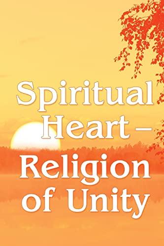 9781466384453: Spiritual Heart — Religion of Unity