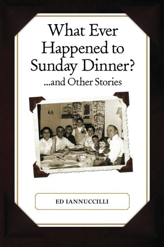 9781466385108: What Ever Happened to Sunday Dinner and Other Stories
