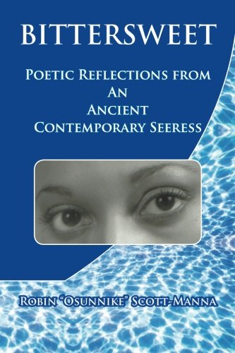 9781466385535: Bittersweet: Poetic Reflections from an Ancient Contemporary Seeress
