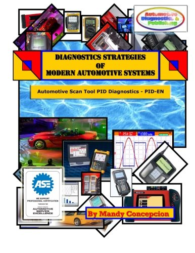 9781466386952: Automotive Scan Tool Pid Diagnostics: Diagnostic Strategies of Modern Automotive Systems: Volume 6