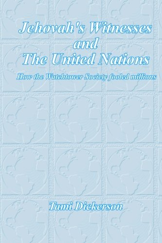 9781466387607: Jehovah's Witnesses and the United Nations: How the Watchtower Society Fooled Millions