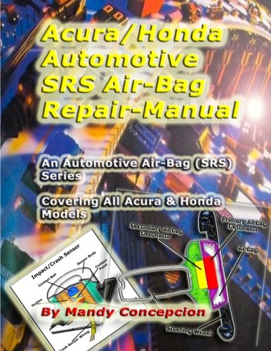 9781466388352: Acura/Honda Automotive SRS/AirBag Repair Manual: Automotive Airbag (SRS) Series