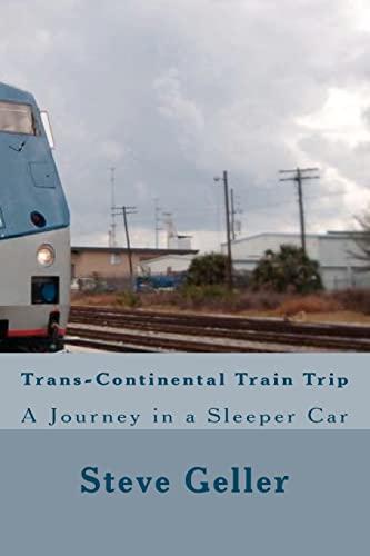 Trans-Continental Train Trip: Geller, Mr Steve