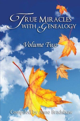 True Miracles with Genealogy, Vol. 2: Anne Bradshaw