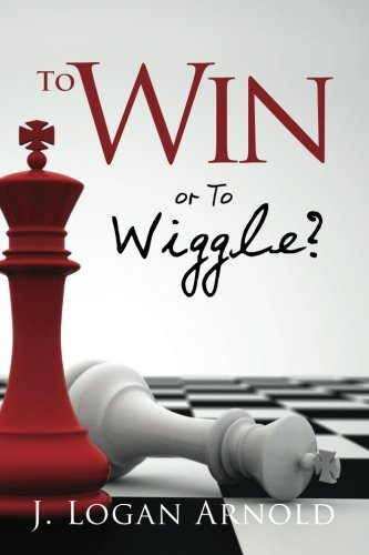 9781466394438: To Win or To Wiggle?