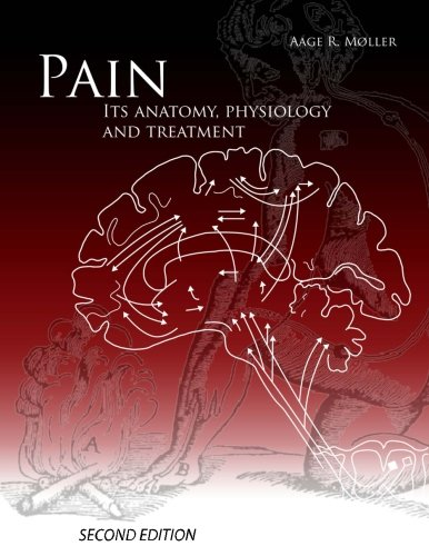 9781466395107: PAIN Its anatomy, physiology and treatment
