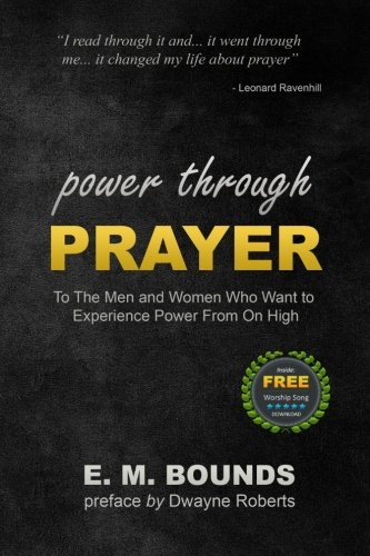 9781466395527: Power Through Prayer: To The Men and Women Who Want to Experience Power From On High