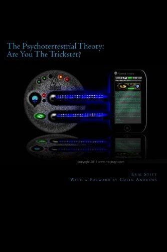 9781466395978: The Psychoterrestrial Theory: Are You The Trickster?: With a Forward by Colin Andrews