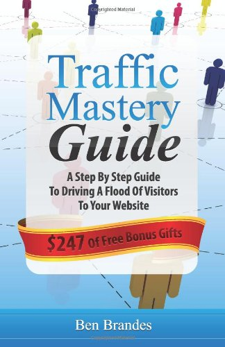 9781466396517: Traffic Mastery Guide: A Step By Step Guide To Driving A Flood Of Visitors To Your Website (Volume 1)