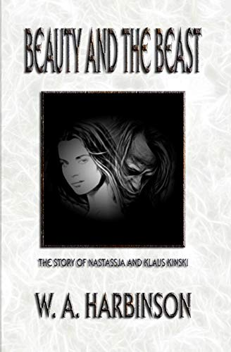 9781466396746: Beauty and the Beast: The Story of Nastassja and Klaus Kinski