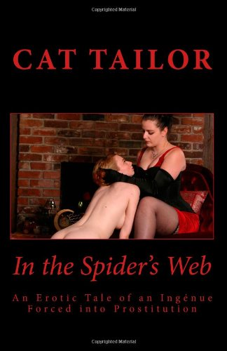 9781466398429: In the Spider's Web: An Erotic Tale of an Ingénue Forced into Prostitution