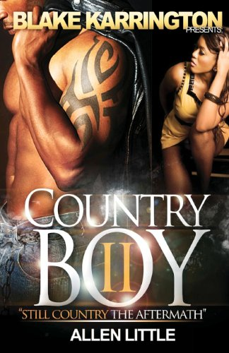 Country Boy 2: Still Country The Aftermath (Volume 2) (9781466398979) by Blake Karrington; Allen Little