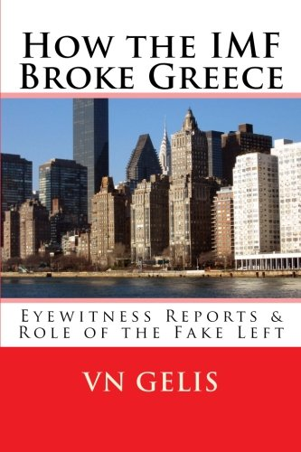 9781466399464: How the IMF Broke Greece: Role of the Fake Left