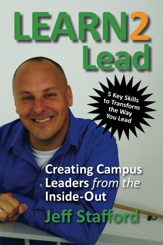 Learn 2 Lead: Creating Campus Leaders from the Inside-Out: Jeff Stafford