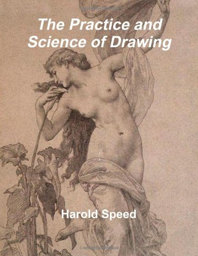 9781466402584: The Practice and Science of Drawing