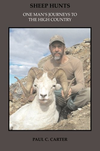 9781466403666: Sheep Hunts: One Man's Journeys to the High Country