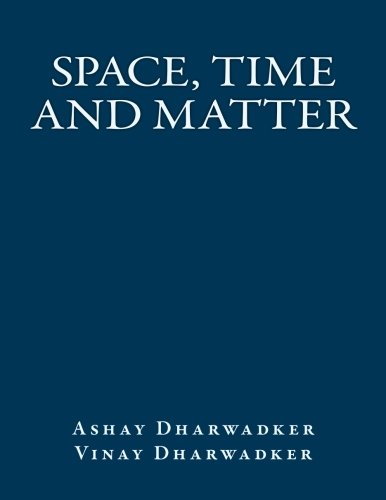 Space, Time and Matter (1466403926) by Ashay Dharwadker; Vinay Dharwadker