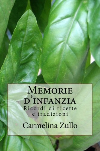 Memorie d'infanzia: Ricordi di ricette e tradizioni (Italian Edition): Carmelina Zullo