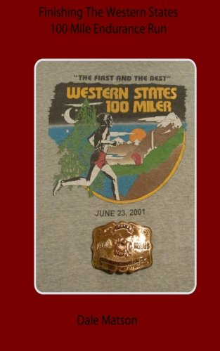 9781466406186: Finishing The Western States 100 Mile Endurance Run