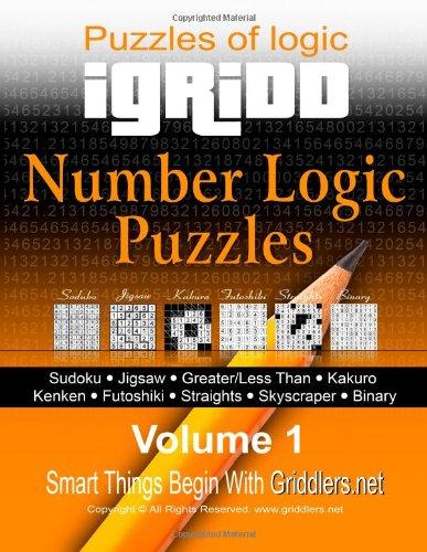 9781466406698: iGridd - Number Logic Puzzles: Sudoku, Jigsaw, Greater/Less Than, Kakuro, Kenken, Futoshiki, Straights, Skyscraper, Binary: Volume 1