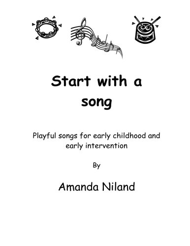 9781466407244: Start with a song: Playful songs for early childhood and early intervention