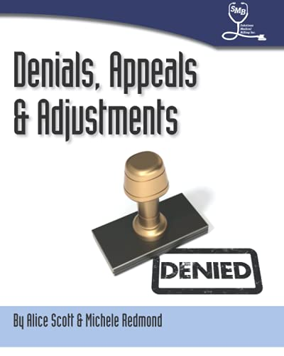 9781466407299: Denials, Appeals & Adjustments: A Step by Step Guide to Handling Denied Medical Claims