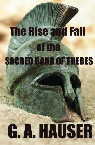 9781466408869: The Rise and the Fall of the Sacred Band of Thebes