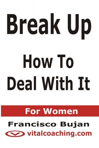9781466409385: Break Up - How To Deal With It - For Women