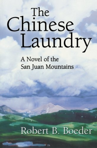 9781466409392: The Chinese Laundry: A Novel of the San Juan Mountains