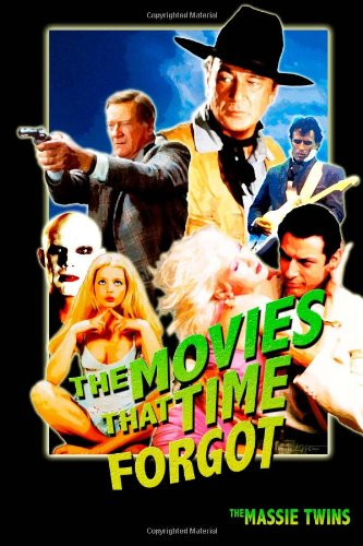 9781466410633: The Movies That Time Forgot