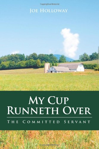 My Cup Runneth Over : The Committed: Joe Holloway