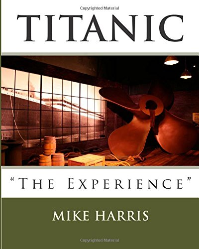 "Titanic ""The Experience"" (1466411384) by Harris, Mike"