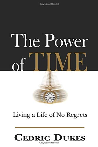 9781466413375: The Power of Time: Living a Life of No Regrets