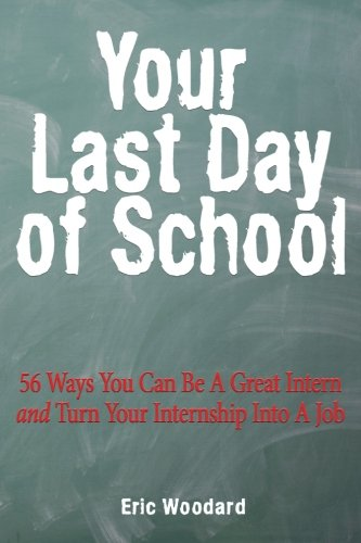 Your Last Day of School: 56 Ways: Woodard, Eric