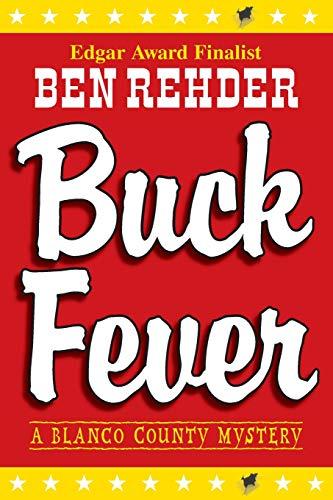 Buck Fever: A Blanco County Mystery (Blanco County Mysteries): Rehder, Ben