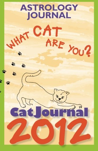 9781466415034: CatJournal 2012: Astrology Journal - What Cat Are You?