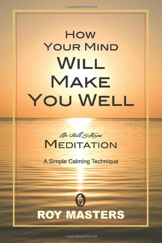 9781466415621: How Your Mind Will Make You Well